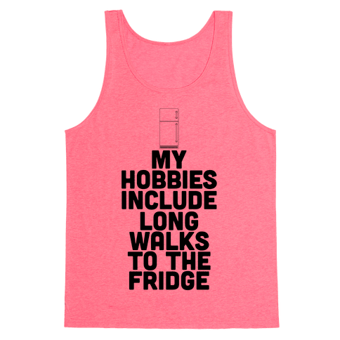 My Hobbies Include Long Walks To The Fridge Tank Top