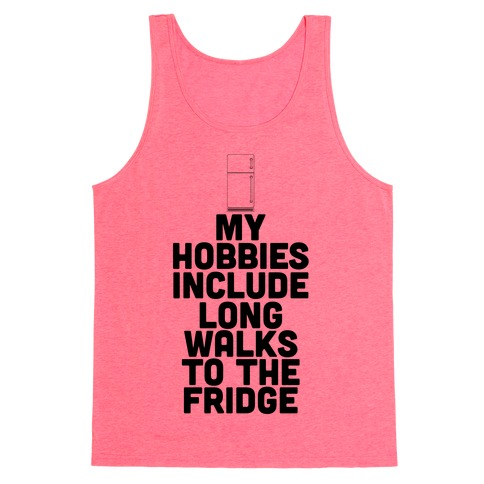 My Hobbies Include Long Walks To The Fridge Tank Top
