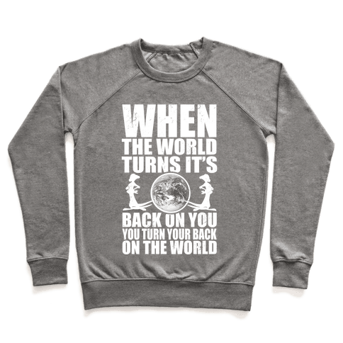 Turn Your Back On the World Pullover