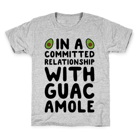In A Committed Relationship With Guacamole Kids T-Shirt