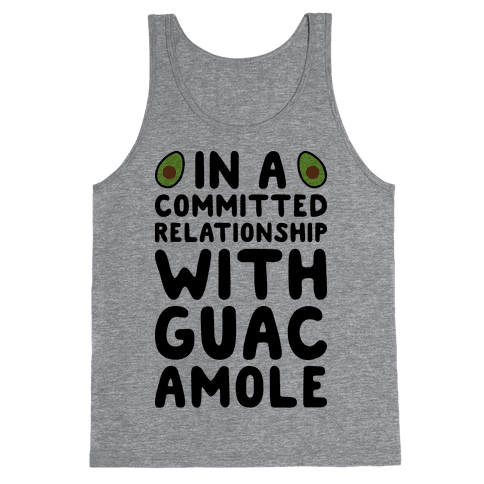 In A Committed Relationship With Guacamole Tank Top