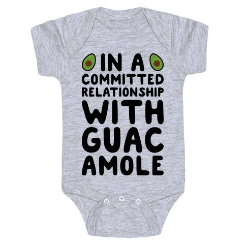 In A Committed Relationship With Guacamole Baby Onesy