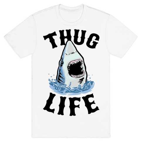 Thug Life Shark Mens T-Shirt