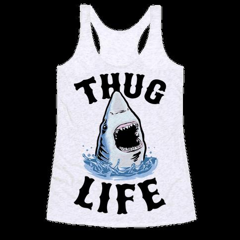 Thug Life Shark Racerback Tank Top