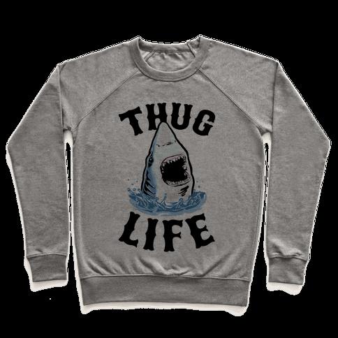 Thug Life Shark Pullover