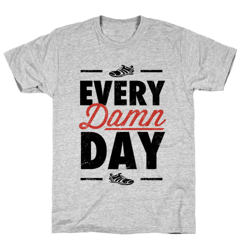 Every Damn Day (V-Neck) Mens T-Shirt