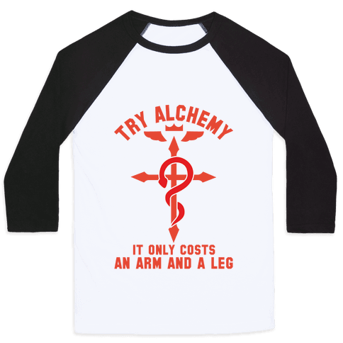 Alchemy It Only Costs an Arm and a Leg Baseball Tee