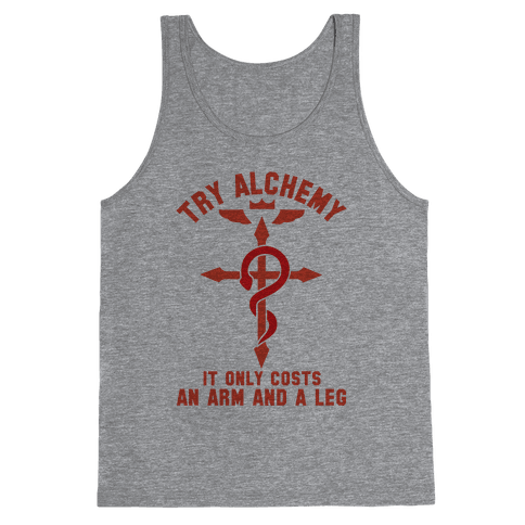 Alchemy It Only Costs an Arm and a Leg Tank Top