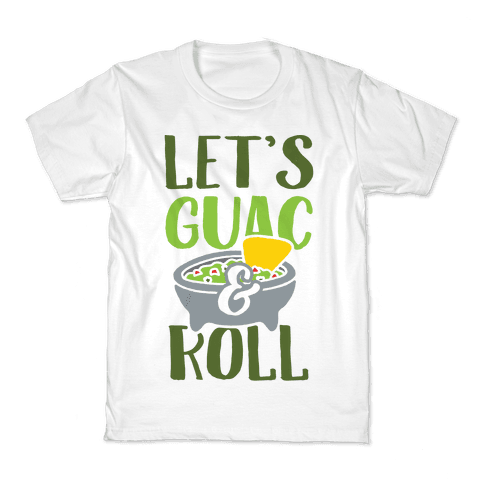 Let's Guac And Roll Kids T-Shirt