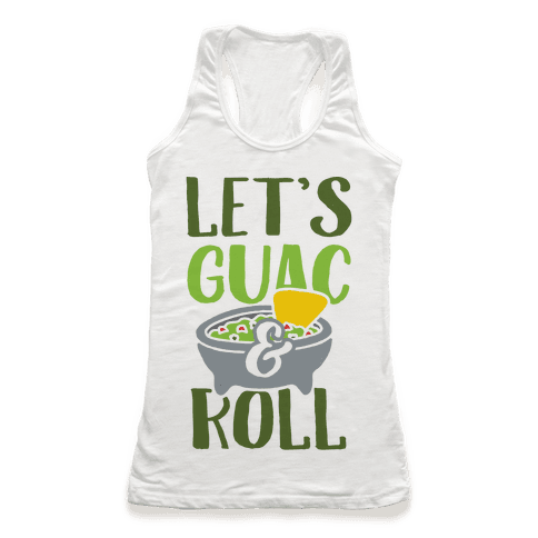 Let's Guac And Roll Racerback Tank Top