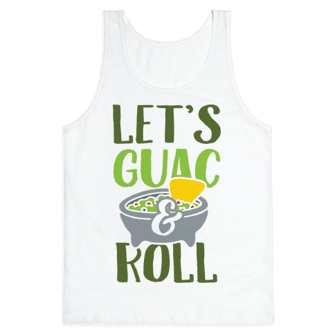 Let's Guac And Roll Tank Top