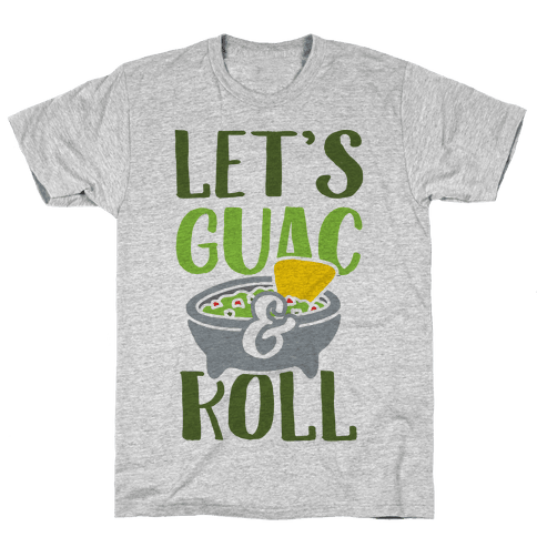 Let's Guac And Roll Mens T-Shirt