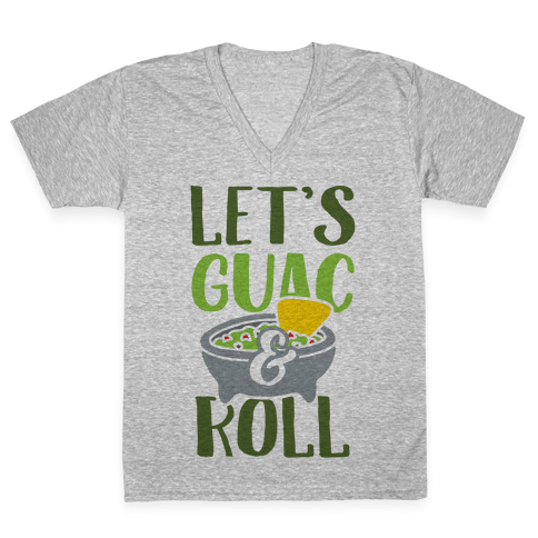 Let's Guac And Roll V-Neck Tee Shirt