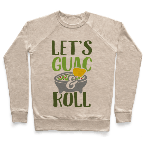 Let's Guac And Roll Pullover