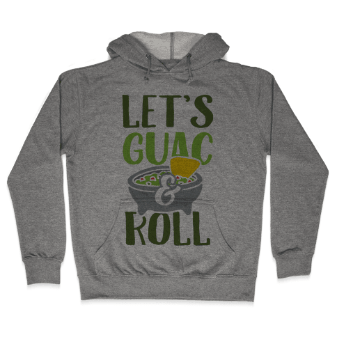 Let's Guac And Roll Hooded Sweatshirt