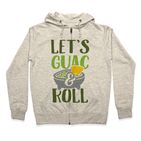 Let's Guac And Roll Zip Hoodie