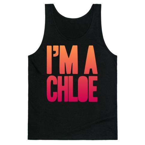 I'm a Chloe Tank Top
