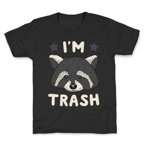 I'm Trash (Raccoon) Kids T-Shirt