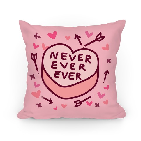 Never Ever Ever Pillow