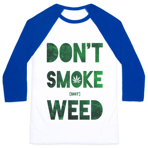 Don't Smoke Weed Baseball Tee