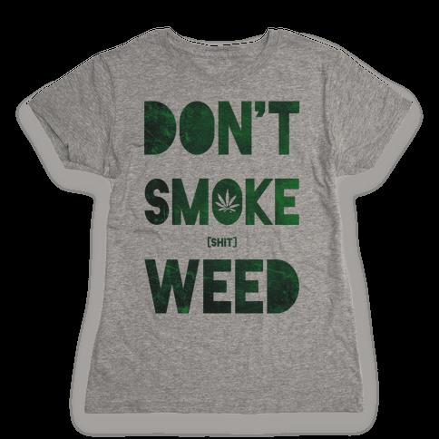 Don't Smoke Weed Womens T-Shirt