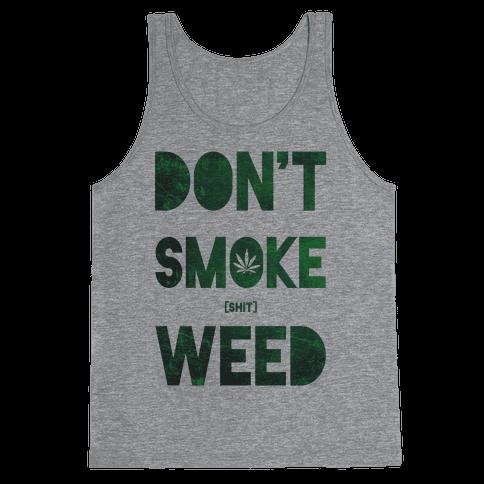 Don't Smoke Weed Tank Top