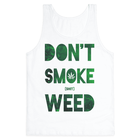 Don't Smoke Weed Tank Top