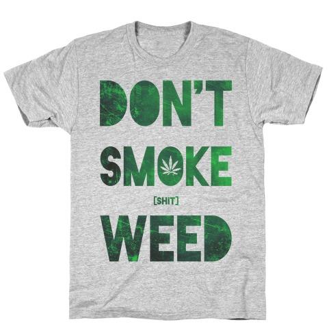 Don't Smoke Weed T-Shirt