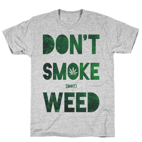 Don't Smoke Weed Mens T-Shirt
