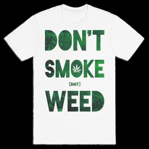 Don't Smoke Weed Mens T-Shirt