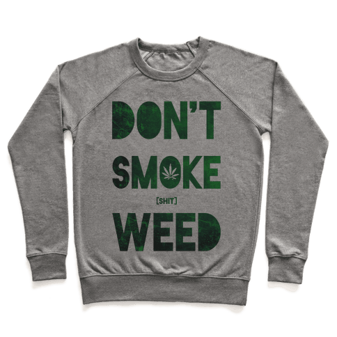 Don't Smoke Weed Pullover