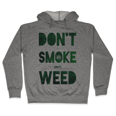 Don't Smoke Weed Hooded Sweatshirt