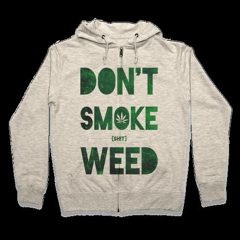 Don't Smoke Weed Zip Hoodie