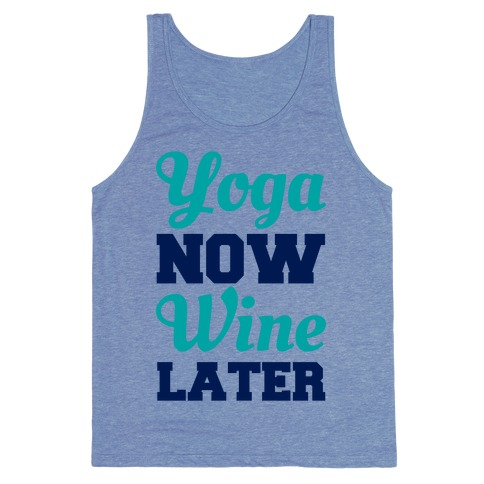 Yoga Now Wine Later Tank Top