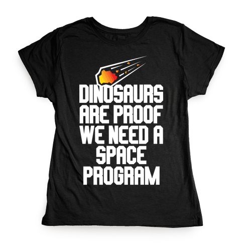 We Need A Space Program Womens T-Shirt