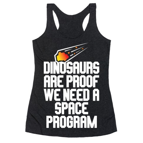 We Need A Space Program Racerback Tank Top