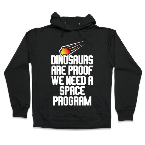 We Need A Space Program Hooded Sweatshirt
