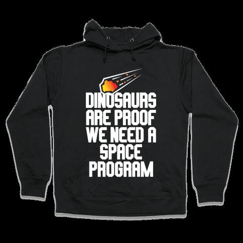 We Need A Space Program Hooded Sweatshirt