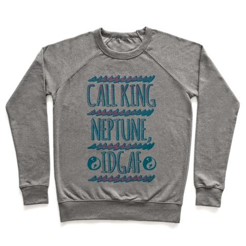 Call King Neptune Idgaf Pullover