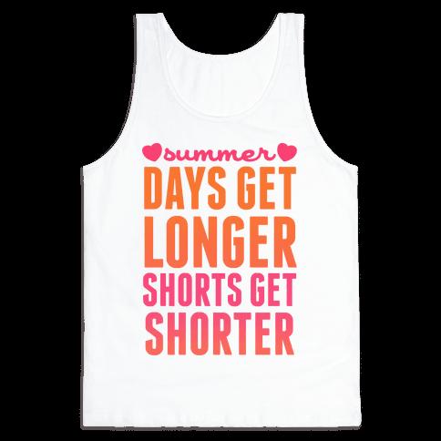 Summer (Days Get Longer, Shorts Get Shorter) Tank Top