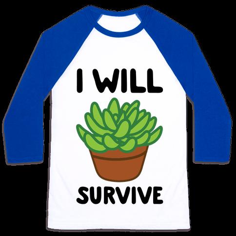 I Will Survive Plant Baseball Tee