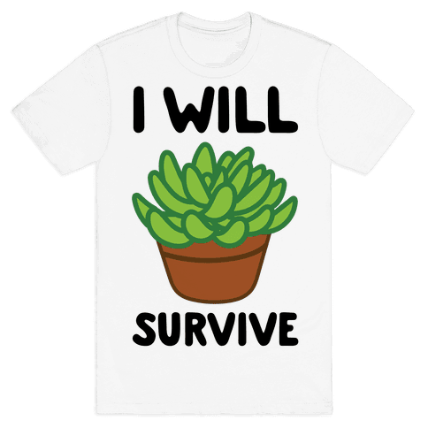 I Will Survive Plant Mens T-Shirt