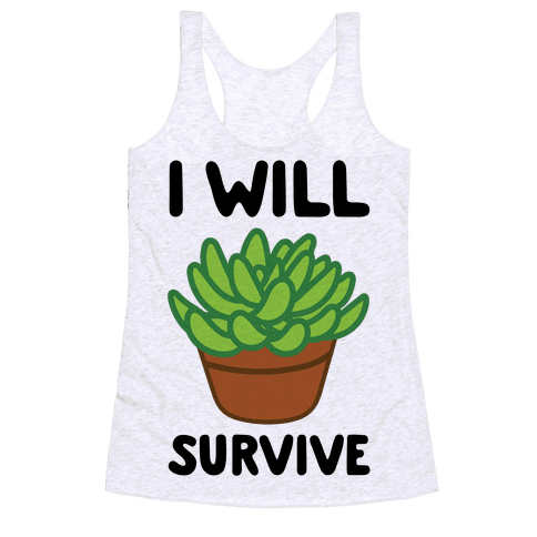 I Will Survive Plant Racerback Tank Top