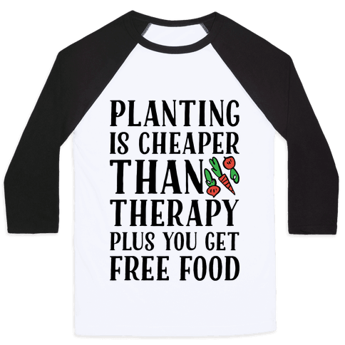 Planting Is Cheaper Than Therapy