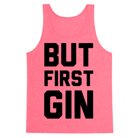 But First Gin Tank Top