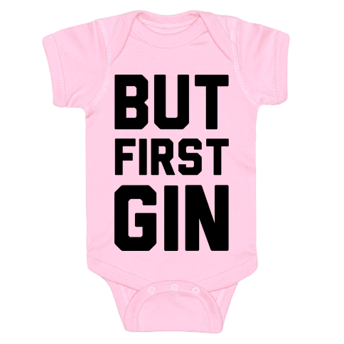 But First Gin Baby Onesy