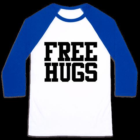 Free Hugs Baseball Tee