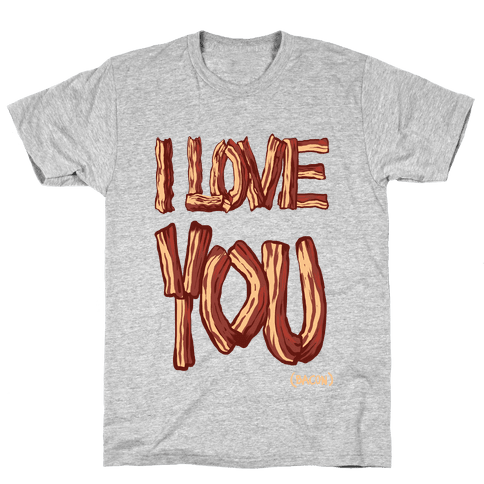 I LOVE YOU (bacon) (DARK) Mens T-Shirt