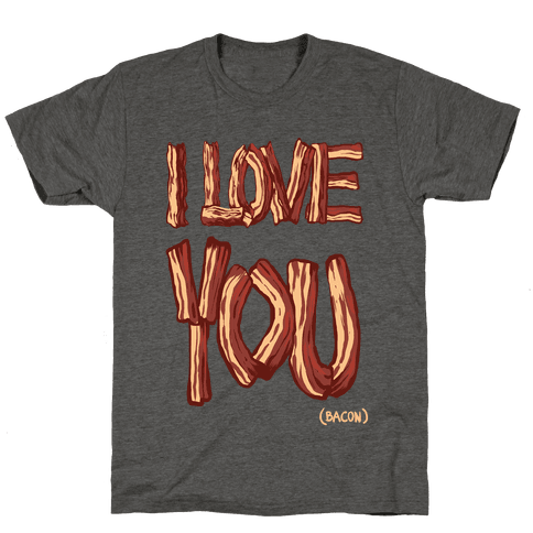 I LOVE YOU (bacon) (DARK)