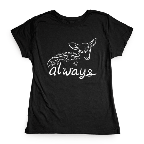 Always (Severus Snape) Womens T-Shirt